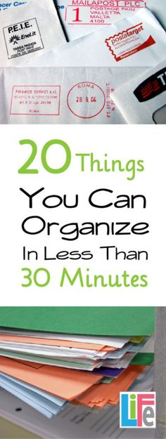 20 Do able things You Can Organize In Less Than 30 Minutes! You don't have to…