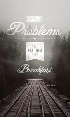 """Expect problems and eat them for breakfast.""    We hope you eat a nutritious breakfast along with your problems. :) #quotes #motivation"