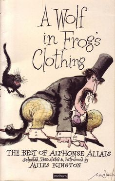 Take a fantastic illustrator and a very funny talented author : Ronald Searle & Alphonse Allais, now that book must really be something !