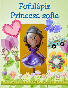 http://moldesparatodo.blogspot.mx/2013/10/fofulapiz-princesa-sofia.html