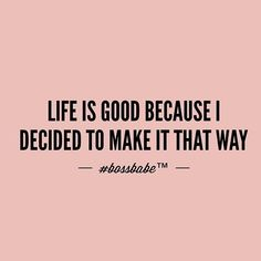 Decide to make it good.  https://motivateyourselfbyyourself.blogspot.com.eg/ #motivationalquotes #positivevibes