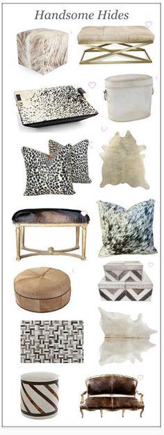 Gorgeous. Hide rugs, vegan hide furniture, tays, ottomans, etc.
