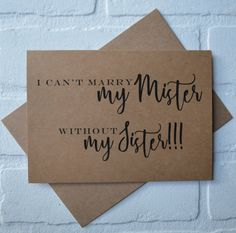i can't MARRY my mister without my SISTER maid of honor card be my Bridesmaid Card sister bridal card funny wedding party card sister bridal - Heiraten Asking Bridesmaids, Be My Bridesmaid Cards, Bridesmaids And Groomsmen, Bridesmaid Boxes, Bridesmaid Gifts Will You Be My, Ask Bridesmaids To Be In Wedding, Sister Wedding, Groomsmen Proposal, Bridesmaid Proposal