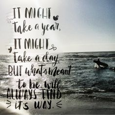 It might take a year, it might take a day, but what's meant to be will always find its way Art Print