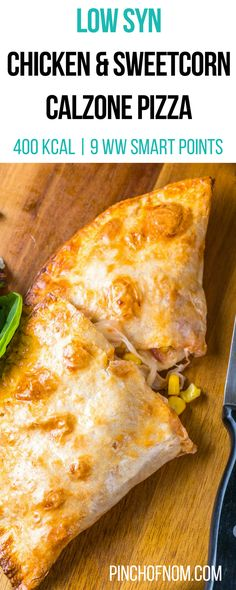 Syn Free Chicken and Sweetcorn Pizza Calzone | Pinch Of Nom Slimming World Recipes 474 kcal | Syn Free | 14 Weight Watchers Smart Points
