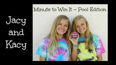 Minute to Win It ~ Pool Edition ~ Jacy and Kacy