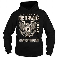 Cool Its a FENSTERMACHER Thing You Wouldnt Understand - Last Name, Surname T-Shirt (Eagle) T shirts