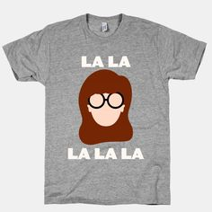 La La La (Daria) | T-Shirts, Tank Tops, Sweatshirts and Hoodies | HUMAN