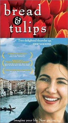 Bread and Tulips- I just love this movie. I just watched it again. Its Italian with English subtitles. Its such a wonderful feel good movie. I love the story, I love the acting, I just love everything about it. Its about a mother who's family takes her for granted. While they were on vacation, their tour bus makes a stop. The bus leaves without her and her family doesn't even notice. She has a wonderful adventure without them that changes her life.