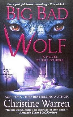 Big Bad Wolf (The Others, #8) - Christine Warren- series worth re-reading..