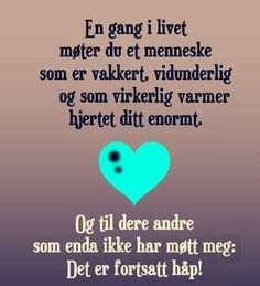 En gang i livet . Love Story, Positivity, Lol, Humor, Words, Memes, Quotes, Style, Quotations