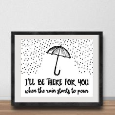 Friends TV Show- I'll Be There For You When the Rain Starts to Pour POSTER, Best Friends, Ross Rachel Monica Chandler Joey Phoebe