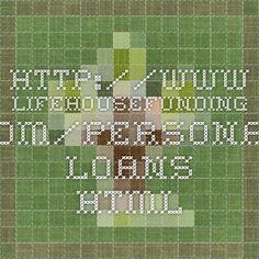 http://www.lifehousefunding.com/Personal-Loans.html