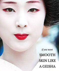 Skin as Smooth as a Japanese Geisha