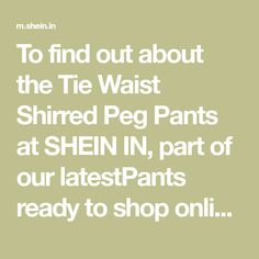 To find out about the Tie Waist Shirred Peg Pants at SHEIN IN, part of our latestPants ready to shop online today! Cool Names, Cropped Pants, How To Find Out, Tie, Shop, House, Ideas, Cravat Tie, Haus