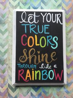 Let Your True Colors Shine Through Like a Rainbow wooden sign is a great sign for a kids room, a craft room, a classroom, or any space that needs a little color or inspiration! Measures 5 x 7 x 3/4 MADE TO ORDER: ---------------------------------------------------------------- -Every sign is hand-painted, so each one will vary slightly from the last. -All signs will be finished with polyurethane and have an unfinished back. -If requested, I can add a hook for hanging at no extra cost. Ple...