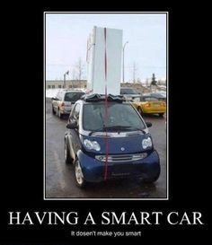 Lol Gotta Love Smart Car People