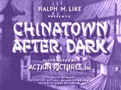 CHINATOWN AFTER DARK (1931) Carmel Myers - Rex Lease - Billy Gilbert.The head of a criminal gang in Chinatown is on the lookout for a rare gemstone. She shows she is ruthless in her quest to possess it.