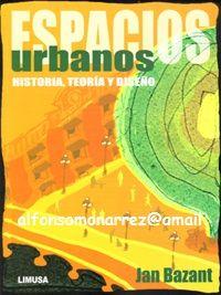LIBROS LIMUSA: ESPACIOS URBANOS HISTORIA TEORÍA Y DISEÑO