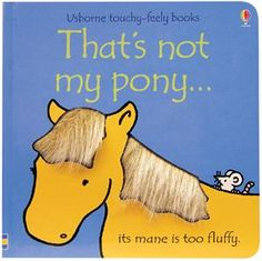 Babies and toddlers just love Usborne touchy-feely board books. Written in simple and repetitive text, the That's Not My Pony is a delightful book filled with colorful and charming illustrations. Toddler Books, Childrens Books, Good Books, My Books, Used Books Online, Baby Movie, Children With Autism, Young Children, Bright Pictures