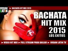 BACHATA  2015 ► LOS EXITOS ► ROMANTICA HIT MIX (FULL STREAM MIX PARA BAI...