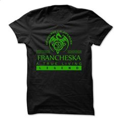 If your name is FRANCHESKA then this is just for you - #tshirt design #tshirt fashion. CHECK PRICE => https://www.sunfrog.com/Names/If-your-name-is-FRANCHESKA-then-this-is-just-for-you.html?68278