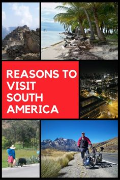 7 reasons to visit South America – Destination in Focus