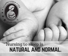 Breastfeeding your child to sleep is not a bad habit. Nursing to sleep is normal, healthy, and developmentally appropriate.It is normal for babies to nurse to sleep and wake during the night for the first year or so. Some babies don't do this, but they are the exception, not the rule.