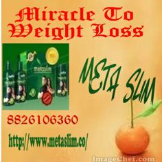 Meta slim is an outstanding combination of a powdered and weight losing oil that together gives away the best results. Not just that, Meta slim also provides significant advantage to the sufferers of hypertension and diabetes.Order Now:  http://www.metaslim.co/  Or Contact Us @ 8826106360