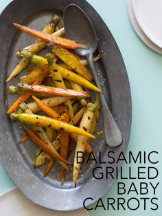 Balsamic Grilled Baby Carrots   Side dish recipe   Spoon Fork Bacon