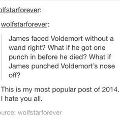And that, my children, is why Voldemort REALLY hated Harry Potter Hogwarts, Slytherin, Harry Potter Jokes, Harry Potter Fandom, Harry Potter Tumblr Funny, Harry Potter Theories, Drarry, Fandoms, Scorpius And Rose