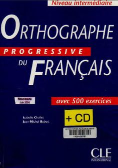 la faculté: Télécharger Gratuitement : Ortographe progressive du français niveau intermédiaire