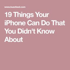 19 Things Your iPhone Can Do That You Didn't Know About