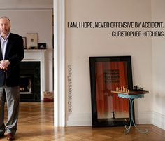 Christopher Hitchens - atheist, atheism, offended, offensive, quote