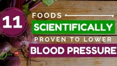 11 Foods Scientifically Proven to Lower Your Blood Pressure