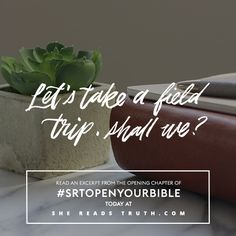 Day 2 of the Open Your Bible Launch-Week Sampler from She Reads Truth | Approach Truth Confidently