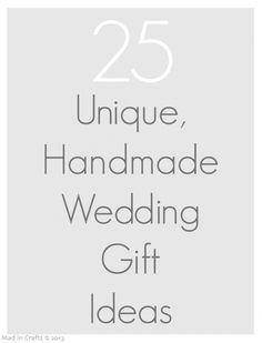 great idea for homemade wedding gifts