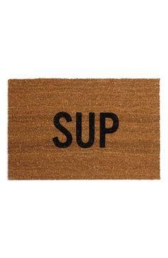 Reed Wilson Design 'Sup' Doormat | Nordstrom. I'm not paying $50 for this, but it would be a cute DIY.