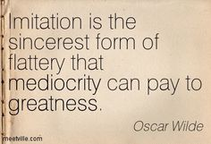 Oscar Wilde was such a catty bitch. Words Quotes, Me Quotes, Motivational Quotes, Funny Quotes, Inspirational Quotes, Sayings, Copy Cat Quotes, People Quotes, Music Quotes