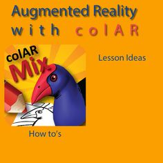 TOUCH this image: Augmented Reality with colAR Lesson Ideas in the Classroom by Patricia Merlino