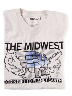FYI: God didn't rest on the seventh day...he spent it all just making the Midwest THAT much better.