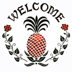 Pineapple Welcome ~ A large, stylized pineapple, ripe with color, forms the center of this design. The pineapple symbolizes warmth and hospitality for all mankind. Overlooking the pineapple is a cordial Welcome greeting for all to see. Leaves and flowers have been added to symbolize unending life. Overall, this design provides a warm and cordial welcome to all.