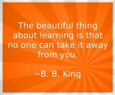The beautiful thing about learning #Quote
