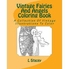 Vintage Fairies and Angels Coloring Book: A Collection of Vintage Illustrations to Color