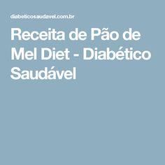 Receita de Pão de Mel Diet - Diabético Saudável