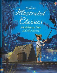 Usbourne Illustrated Classics Huckleberry Finn & Other Stories
