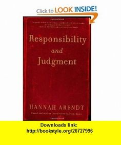 Responsibility and Judgment (9780805211627) Hannah Arendt , ISBN-10: 0805211624  , ISBN-13: 978-0805211627 ,  , tutorials , pdf , ebook , torrent , downloads , rapidshare , filesonic , hotfile , megaupload , fileserve