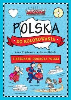Polska do kolorowania. Z kredkami dookoła Polski. Kolorowanka | Literatura  Dla dzieci | Księgarnia Podróżnika