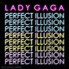 NEW SINGLE // PERFECT ILLUSION // LADY GAGA // SEPTEMBER // 2016