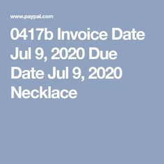 0417b Invoice Date Jul 9, 2020 Due Date Jul 9, 2020 Necklace Due Date, Baby Shoes, Dating, Quotes, Baby Boy Shoes, Relationships, Kid Shoes